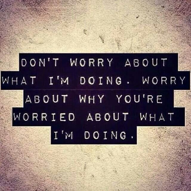 Best 25 worry about yourself quotes ideas on pinterest why best 25 worry about yourself quotes ideas on pinterest why worry quotes funny qoutes about life and finding happiness solutioingenieria Choice Image