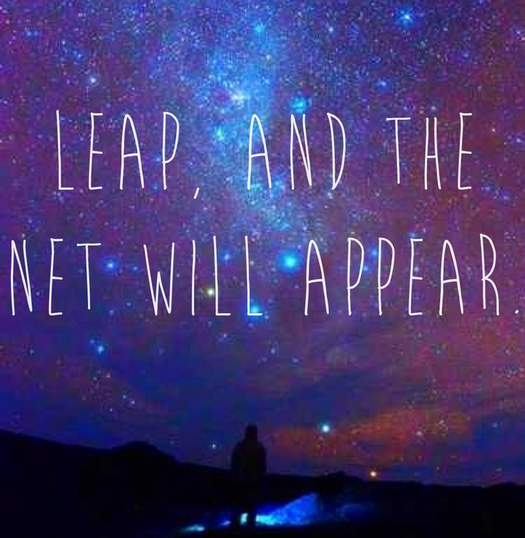 Best Work Quotes Love This Quote Leap And The Net Will Appear