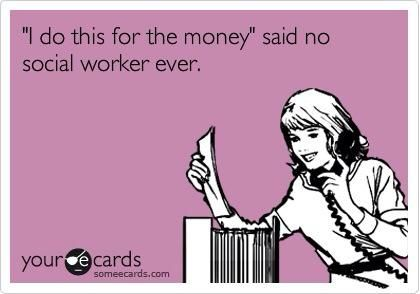 Ah Yesi Am A Social Workerand Have No Moneybut I Feel Rich