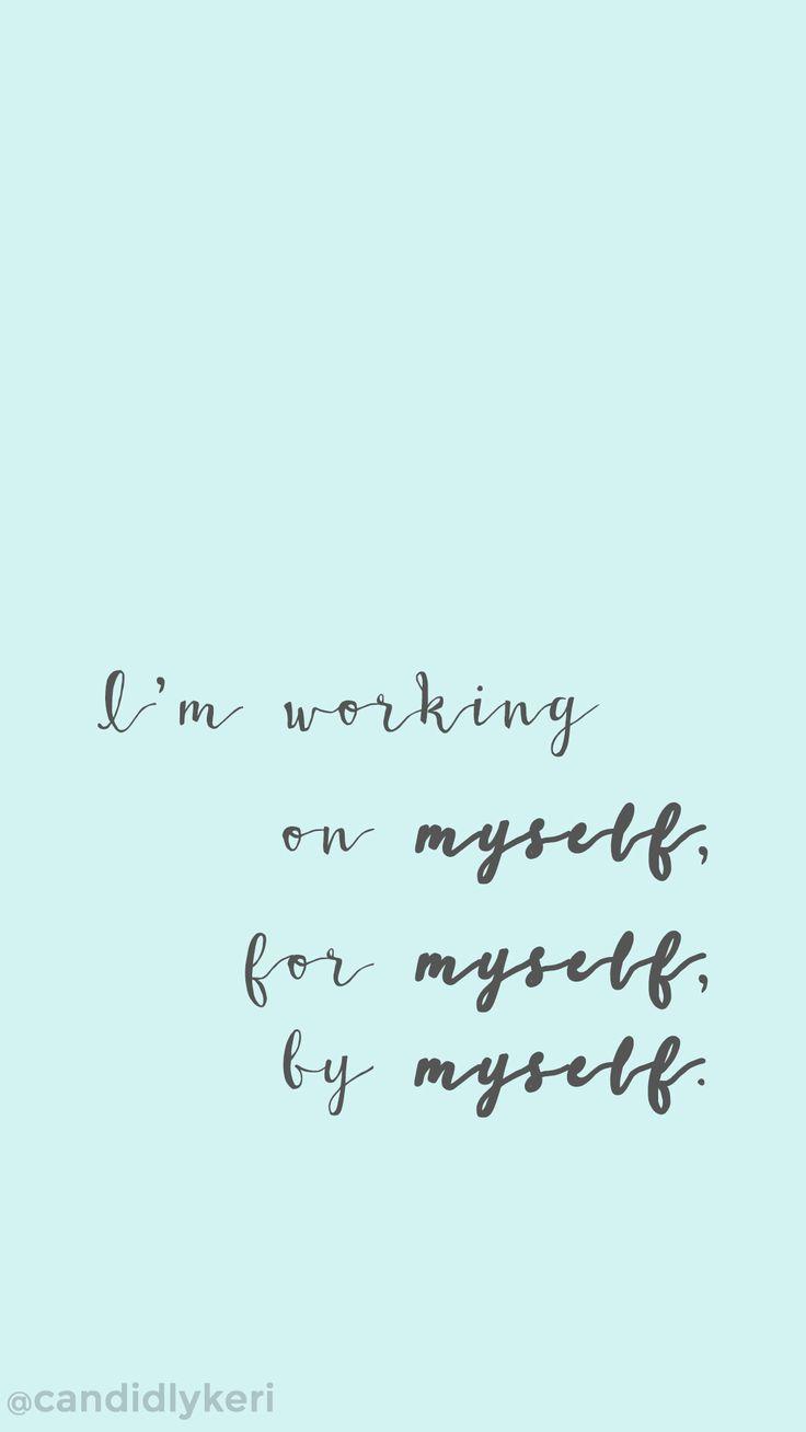 Inspirational Work Hard Quotes Im Working On Myself By Myself