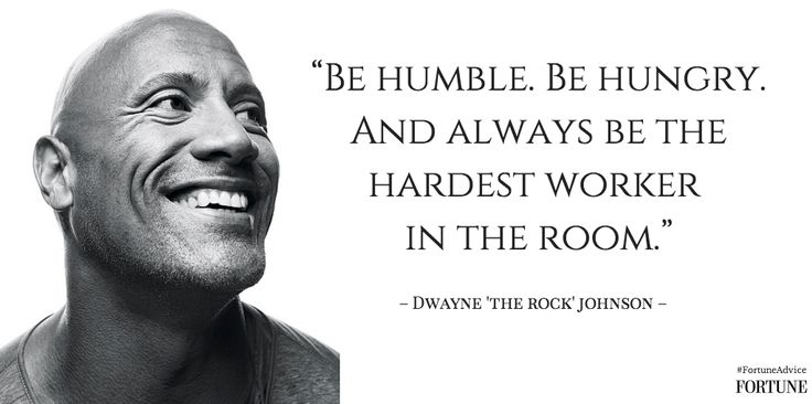 Success Motivation Work Quotes Be Humble Be Hungry And Always Be