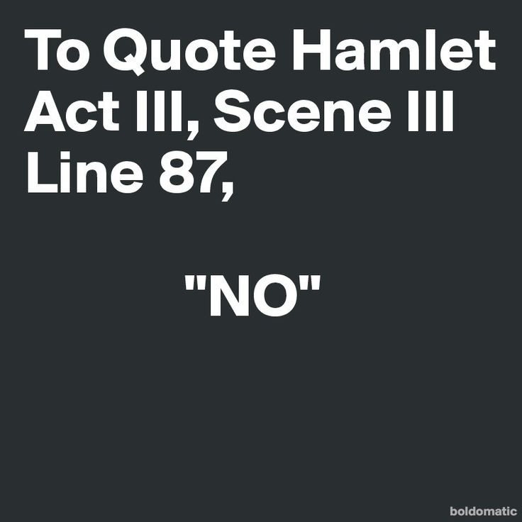 Hamlet Quotes Classy Work Quotes Is Hell Going To Win This War To Quote Hamlet Act III