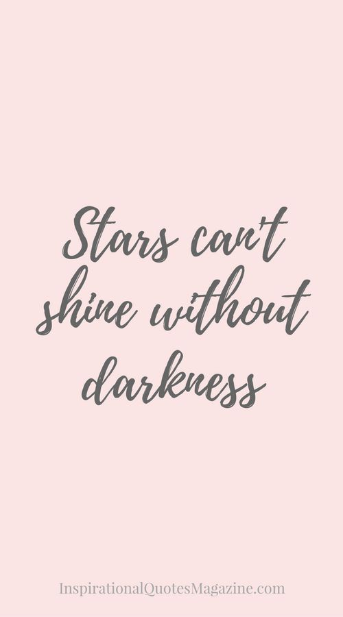 Best Work Quotes Stars Cant Shine Without Darkness Inspirational