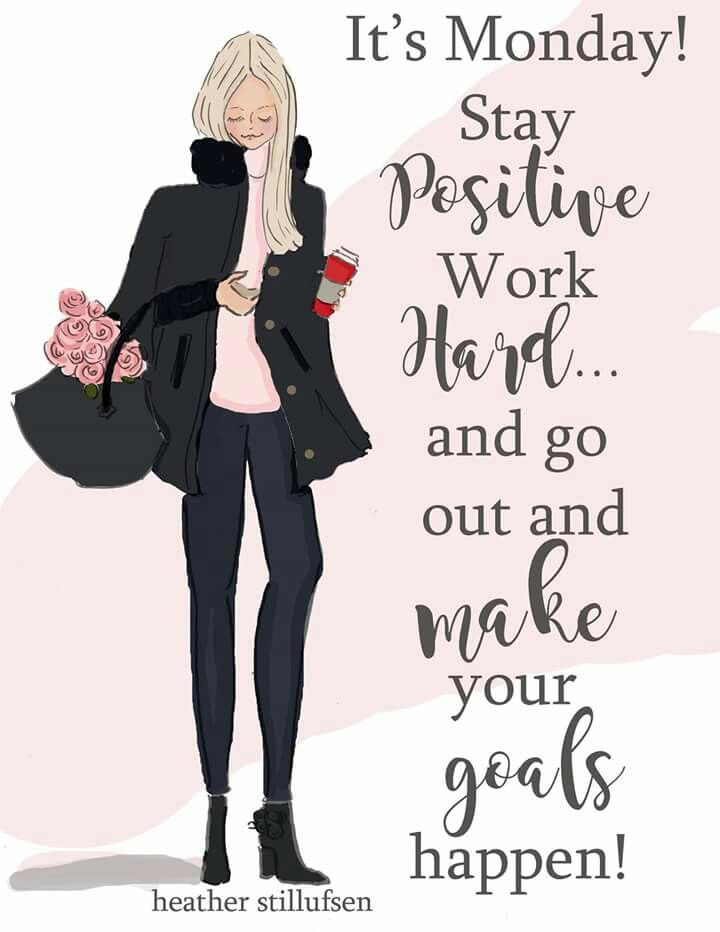 Best work quotes its monday stay positive work hard and go out best work quotes thecheapjerseys Gallery