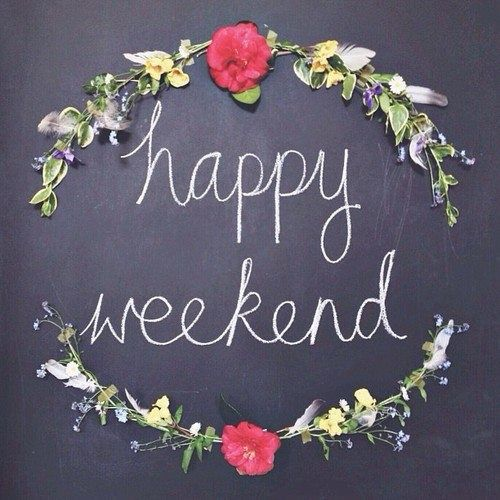Image result for weekend quotes and images
