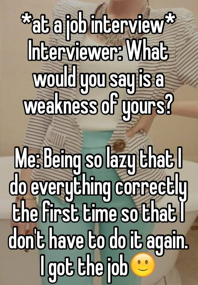 Funny Work Quotes At A Job Interview Interviewer What Would You