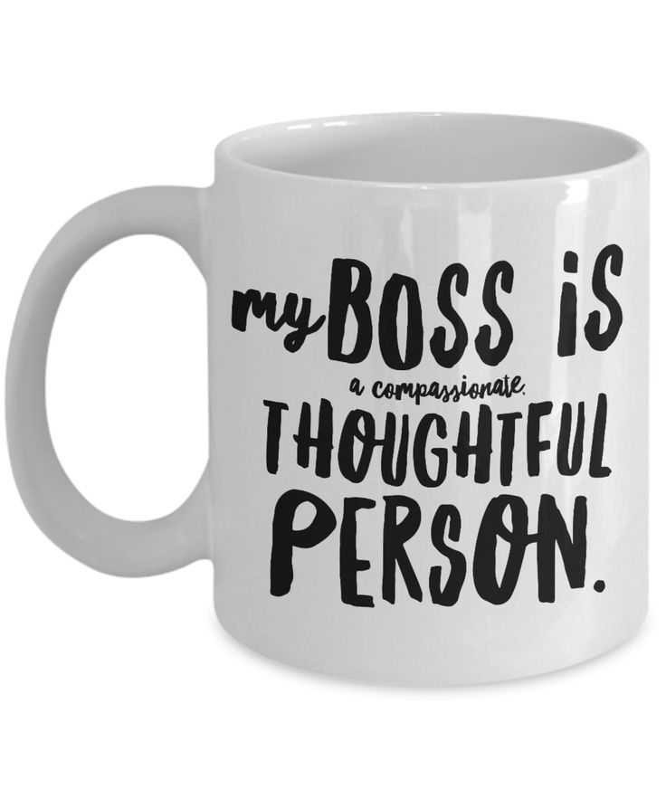 funny work quotes my boss is a thoughtful person novelty coffee mug for work Funny Coffee Cups Funny Coffee Mugs The Best Humorous Coffee Mugs