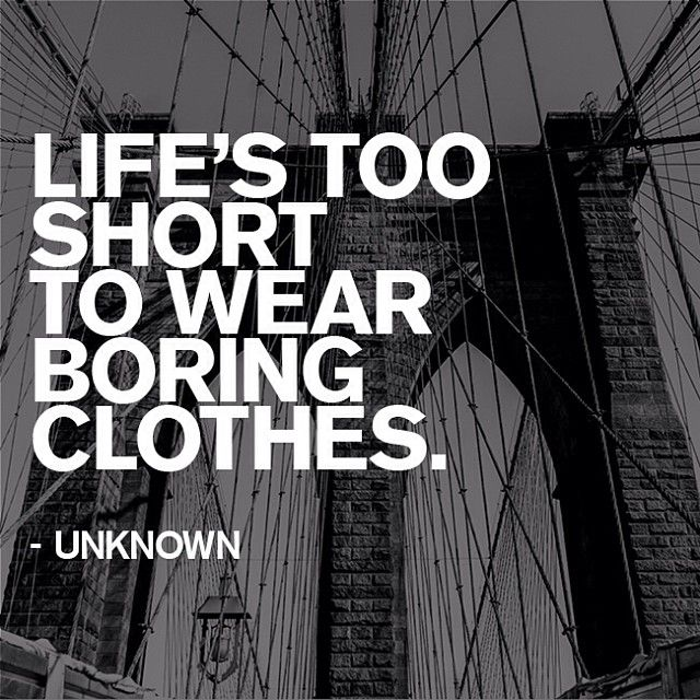 Work Quotes Life's Too Short To Wear Boring Clothes Express Mesmerizing Shorts Quotes About Life