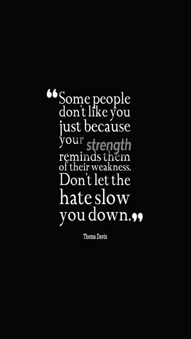 Work Quotes Some People Dont Like You Just Because Your Strength