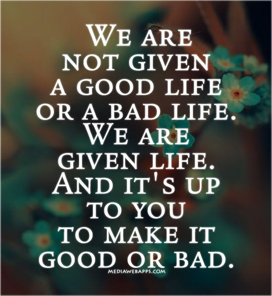 Great Quotes About Life Best Work Quotes Words To Ponder Love This Quote We Are Not Given A