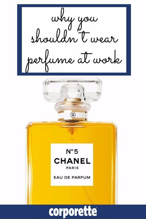 Success Work Quotes Why You Shouldnt Wear Perfume To The Office