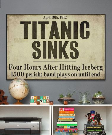 Work Quotes : Look at this #zulilyfind! \'Titanic Sinks\' Canvas Wall ...