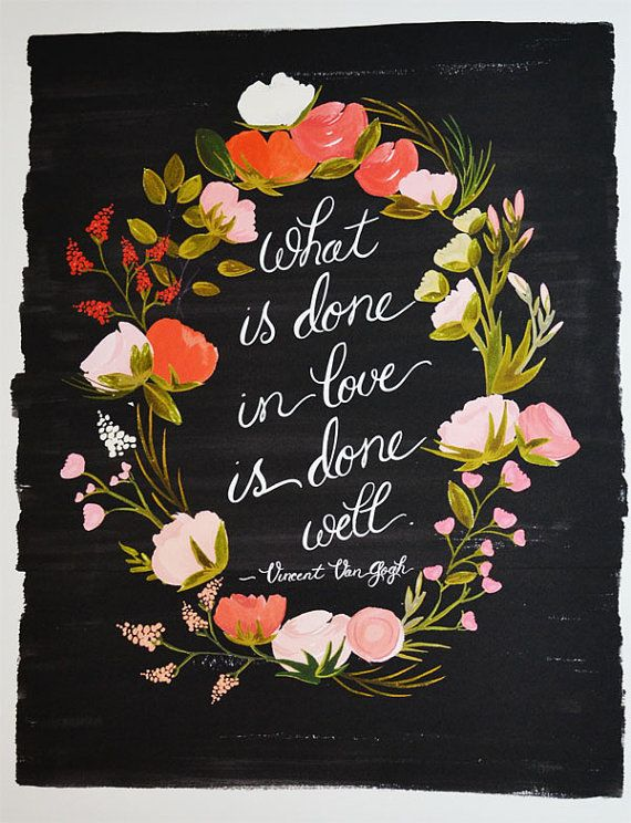 Work Quotes What Is Done In Love Well Van Gogh Quote Art Print Floral 11 X 1