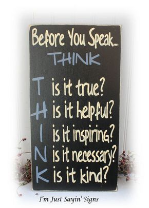 Work Quotes Before You Speak Think Sign This Sign Is Hand Painted