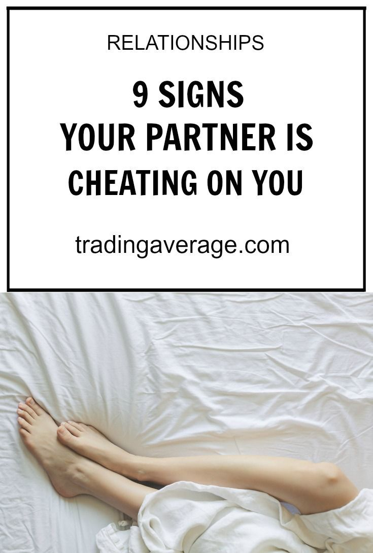What are the signs of a boyfriend cheating on you