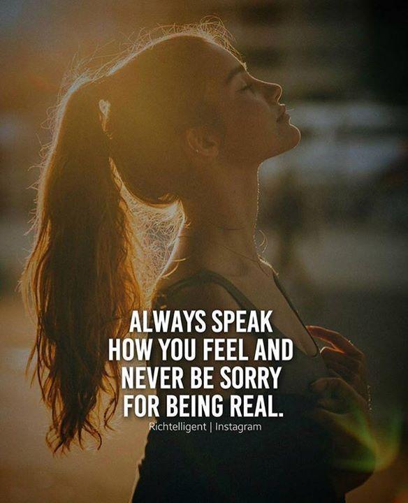 Positive Quotes : Always speak how you feel..
