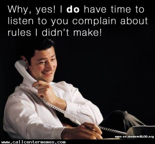 Well, frankly I don't have much else going on... - www.callcentermem...