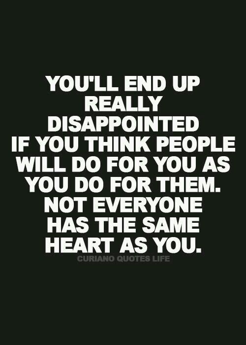 Learned a long time ago but its ok, I dont. Expect or go out of my way for peopl...
